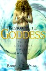 Restoring the Goddess: Equal Rites for Modern Women - Click to Order Now!