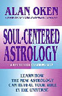 Soul-Centered Astrology - Click to Order Now!